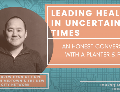 Foursquare Multiply Conversations-Leading Healthy in Uncertain Times: An Honest Conversation with a Planter & Pastor